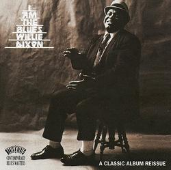 I Am The Blues - Willie Dixon