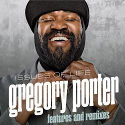 Issues Of Life - Features And Remixes - Gregory Porter