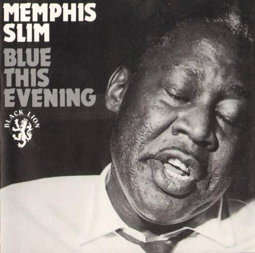 Blue This Evening - Memphis Slim