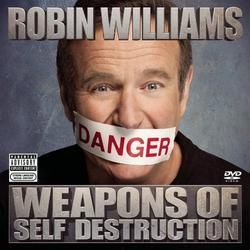 Weapons Of Self Destruction - Robin Williams