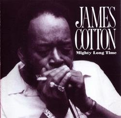 Mighty Long Time - James Cotton