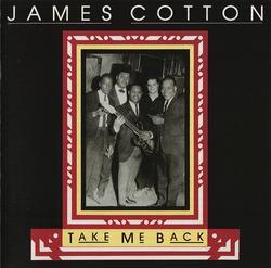 Take Me Back - James Cotton