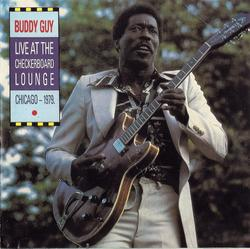 Live At The Checkerboard Lounge - Buddy Guy