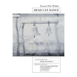 Toward The Within - Dead Can Dance