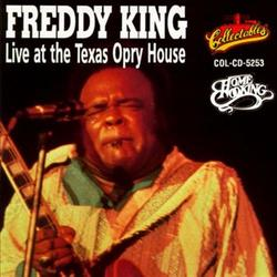 Live At The Texas Opry House - Freddie King