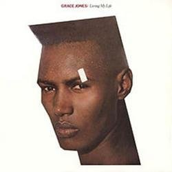 Living My Life - Grace Jones