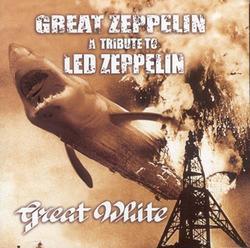 Great Zeppelin - A Tribute To Led Zeppelin - Great White