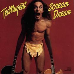 Scream Dream - Ted Nugent