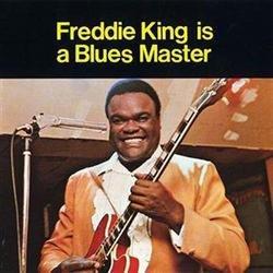 Freddie King Is A Blues Master - Freddie King