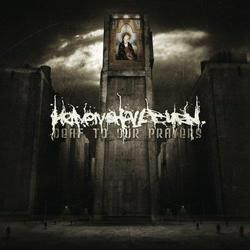 Deaf To Our Prayers - Heaven Shall Burn