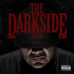 The Darkside Volume 1 - Fat Joe