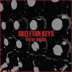 Skeleton Keys - Steve Roach