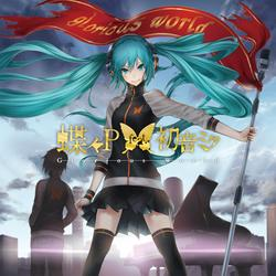 Glorious World - Papiyon P - Hatsune Miku