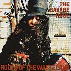 Roots Of The Wasteland - The Savage Rose