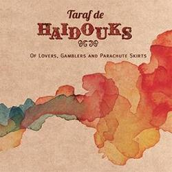 Of Lovers, Gamblers And Parachute Skirts - Taraf De Haidouks
