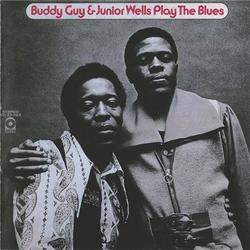 Play The Blues - Buddy Guy - Junior Wells