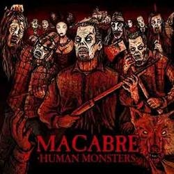 Human Monsters - Macabre