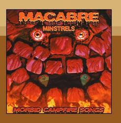 Macabre Minstrels - Morbid Campfire Songs - Macabre