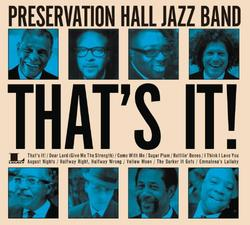 Thats It - The Preservation Hall Jazz Band