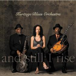 And Still I Rise - Heritage Blues Orchestra