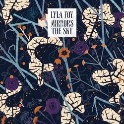 Mirrors The Sky - Lyla Foy