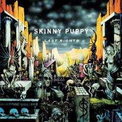 Last Rights - Skinny Puppy