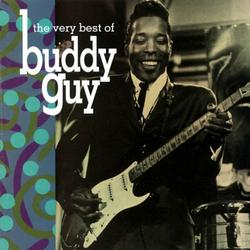 The Very Best Of Buddy Guy - Buddy Guy