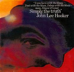 Simply The Truth - John Lee Hooker