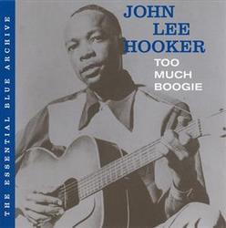 Too Much Boogie - John Lee Hooker