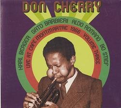 Live At Cafe Montmartre 1966 Volume Three - Don Cherry