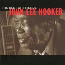 The Best Of Friends - John Lee Hooker