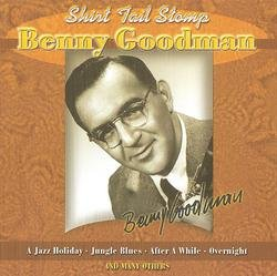 The King Of Swing (1928-1949):  Shirt Tail Stomp - Benny Goodman