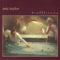 Scuffletown - Eric Taylor