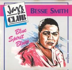 Blue Spirit Blues - Bessie Smith