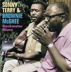 Backwater Blues - Sonny Terry - Brownie McGhee