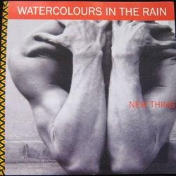 Watercolours In The Rain - New Thing