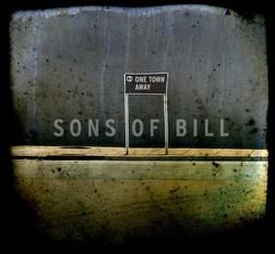One Town Away - Sons Of Bill