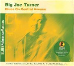 Blues On Central Avenue - Big Joe Turner