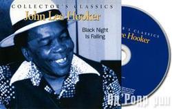 Black Night Is Falling - John Lee Hooker