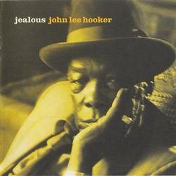 Jealous - John Lee Hooker