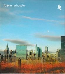No Hassle - Studio - Tosca