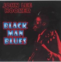 Black Man Blues - John Lee Hooker