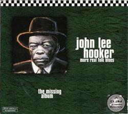 More Real Folk Blues - The Missing Album - John Lee Hooker
