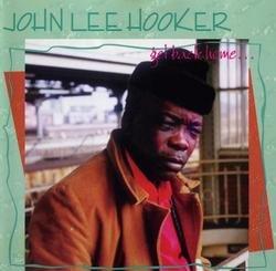 Get Back Home  - John Lee Hooker