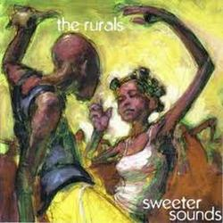 Sweeter Sounds - The Rurals