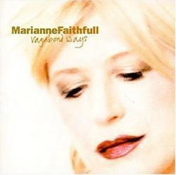 Vagabond Ways - Marianne Faithfull