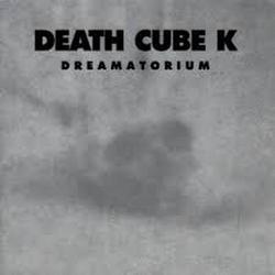 Dreamatorium - Death Cube K