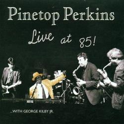 Live At 85! - Pinetop Perkins