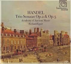 Handel - Trio Sonatas Op. 2 & Op. 5 CD 1 (No. 2) - Richard Egarr - Academy Of Ancient Music