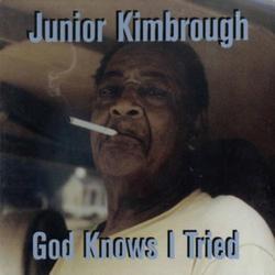 God Knows I Tried - Junior Kimbrough